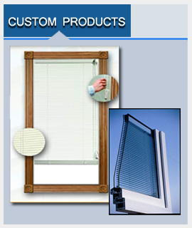 Click to see our Custom Blinds Between Glass Products Page